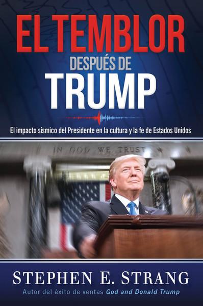 El temblor después de Trump / Trump Aftershock: El impacto sísmico del Presidente en la cultura y la fe de Estados Unidos