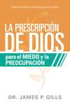 La prescripción de Dios para el miedo y la preocupación: Sabiduría Bíblica confirmada por la ciencia