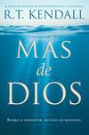 Más de Dios / More of God: Busque al benefactor, no solo los beneficios