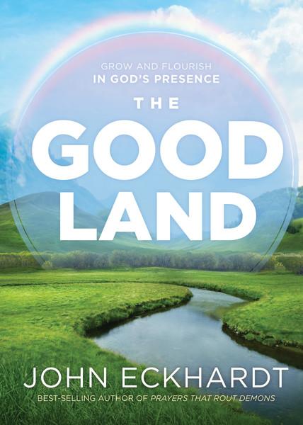 The Good Land: Grow and Flourish in God's Presence