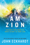 I Am Zion: Unleash the Power of God's Glory in Your Life