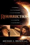 Resurrection: Investigating a Rabbi From Brooklyn, a Preacher From Galilee, and an Event That Changed the World