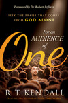 For An Audience of One: Seek the Praise That Comes From God Alone