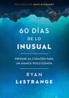 60 días de lo inusual / 60 Days of Unusual: Prepare su corazón para un avance poco común