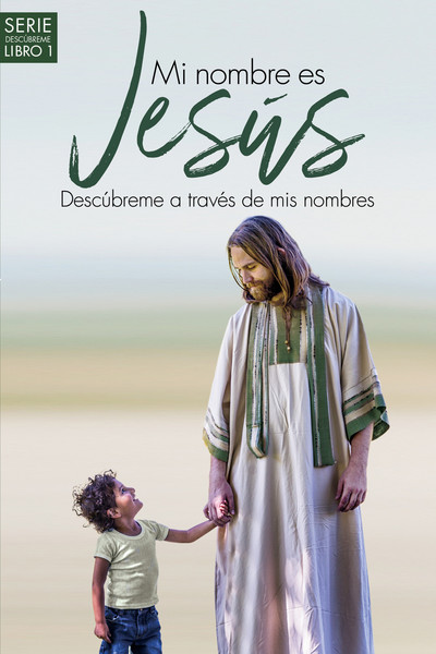 Mi nombre es Jesús / My name is Jesus: Descúbreme a través de mis nombres