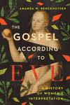 The Gospel According to Eve: A History of Women's Interpretation
