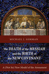 Death of the Messiah and the Birth of the New Covenant