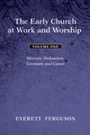 Early Church at Work and Worship - Volume 1