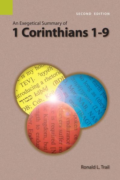 Exegetical Summary: 1 Corinthians 1-9, 2nd Ed. (SILES)