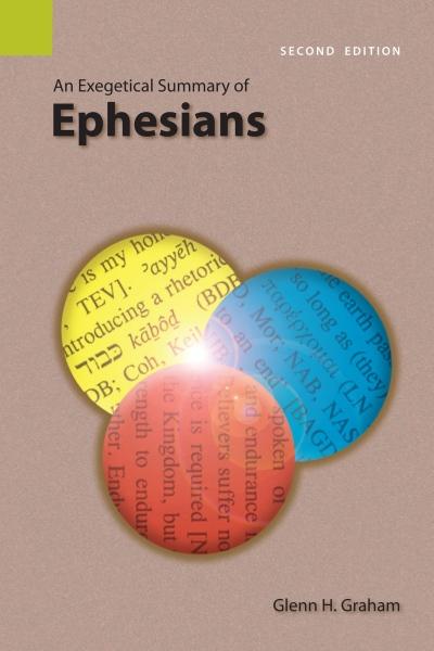 Exegetical Summary: Ephesians, 2nd Ed. (SILES)