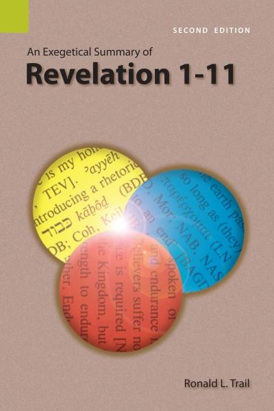 Exegetical Summary: Revelation 1-11, 2nd Ed. (SILES)