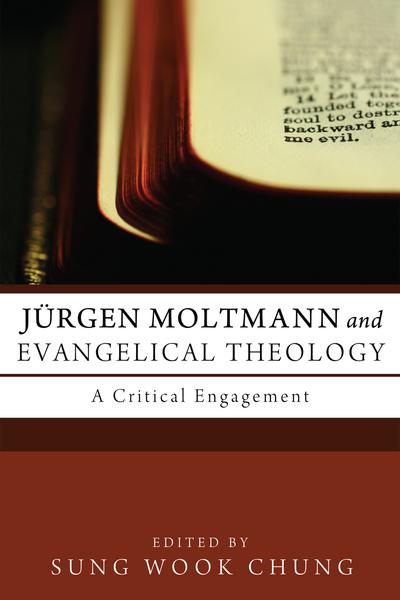 Jürgen Moltmann and Evangelical Theology
