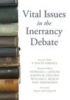 Vital Issues in the Inerrancy Debate