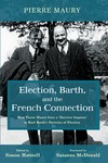 Election, Barth, and the French Connection