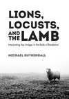 Lions, Locusts, and the Lamb