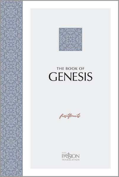 Genesis: Firstfruits - The Passion Translation (TPT)