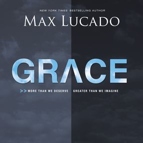 Grace by Max Lucado...