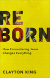 Reborn: How Encountering Jesus Changes Everything