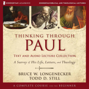 Thinking Through Paul Text & Audio Lecture Collection by Bruce W. Longenecker and Todd D. St...