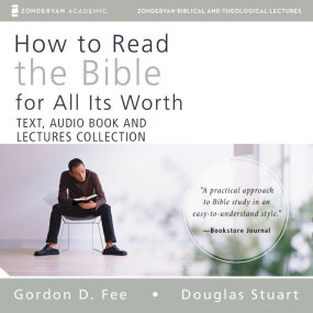 How to Read the Bible for All Its Worth Text, Audio & Audio Lecture Collection