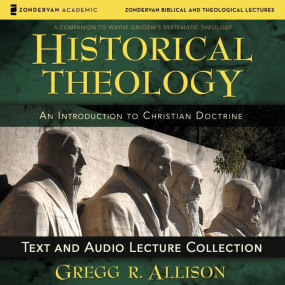 Historical Theology Text & Audio Lecture Collection by Gregg Allison...