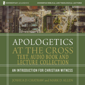 Apologetics at the Cross Text, Audio & Audio Lecture Collection by Joshua D Chatraw and Mark D Allen...