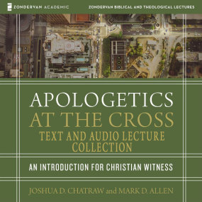 Apologetics at the Cross Text & Audio Lecture Collection