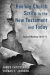 Healing Church Strife in the New Testament and Today