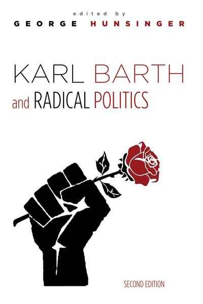 Karl Barth and Radical Politics, Second Edition