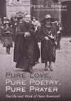 Pure Love, Pure Poetry, Pure Prayer