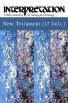 Interpretation: A Bible Commentary New Testament Set (INT) - 17 Vols.