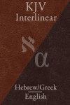 KJV Greek-English and Hebrew-English Interlinear