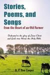 Stories, Poems, and Songs from the Heart of an Old Farmer