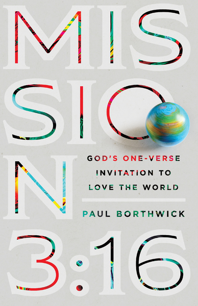 Mission 3:16: God's One-Verse Invitation to Love the World