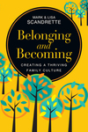 Belonging and Becoming: Creating a Thriving Family Culture