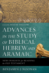 Advances in the Study of Biblical Hebrew and Aramaic