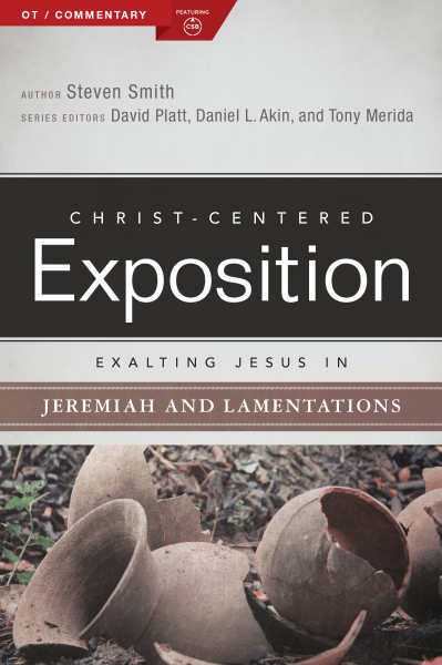 Exalting Jesus in Jeremiah & Lamentations: Christ-Centered Exposition Commentary (CCEC)