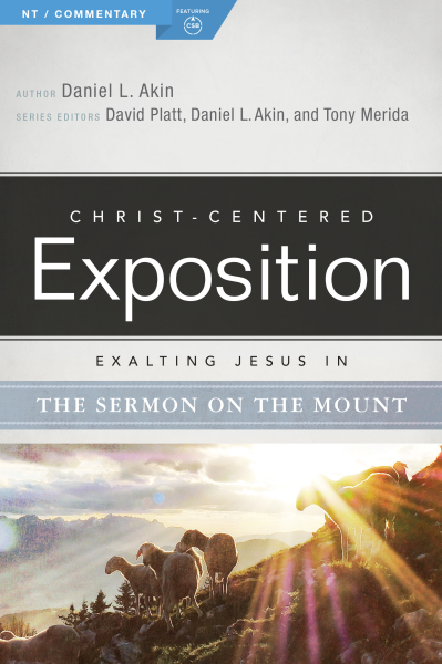 Exalting Jesus in Sermon on the Mount: Christ-Centered Exposition Commentary (CCEC)