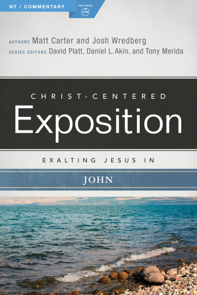 Exalting Jesus in John: Christ-Centered Exposition Commentary (CCEC)
