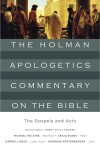 Holman Apologetics Commentary on the Bible - Gospels and Acts