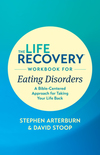Life Recovery Workbook for Eating Disorders