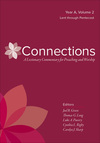 Connections: A Lectionary Commentary for Preaching and Worship: Year A, Volume 2, Lent through Pentecost