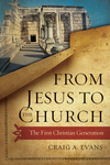From Jesus to the Church: The First Christian Generation