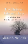 The Christian Life and Hope: A Guide for Study and Devotion