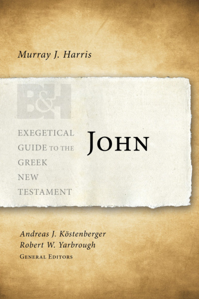 Exegetical Guide to the Greek New Testament: John - EGGNT