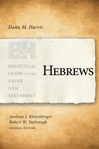 Exegetical Guide to the Greek New Testament: Hebrews - EGGNT