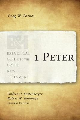 Exegetical Guide to the Greek New Testament: 1 Peter - EGGNT
