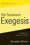 Old Testament Exegesis, Fourth Edition: A Handbook for Students and Pastors