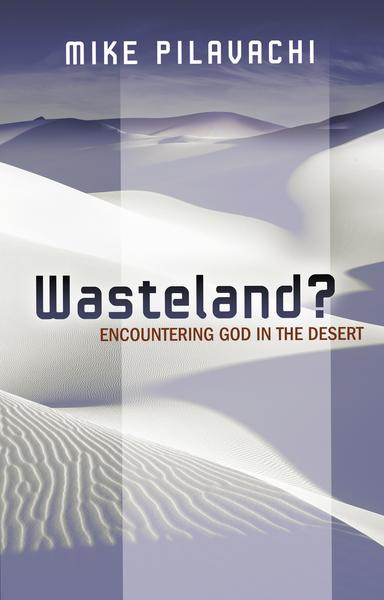 Wasteland: Encountering God in the Desert