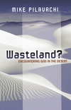 Wasteland: Encountering God in the Desert